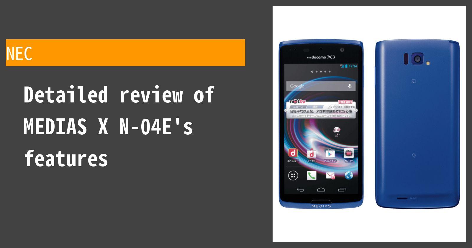 Detailed review of MEDIAS X N-04E docomo's features