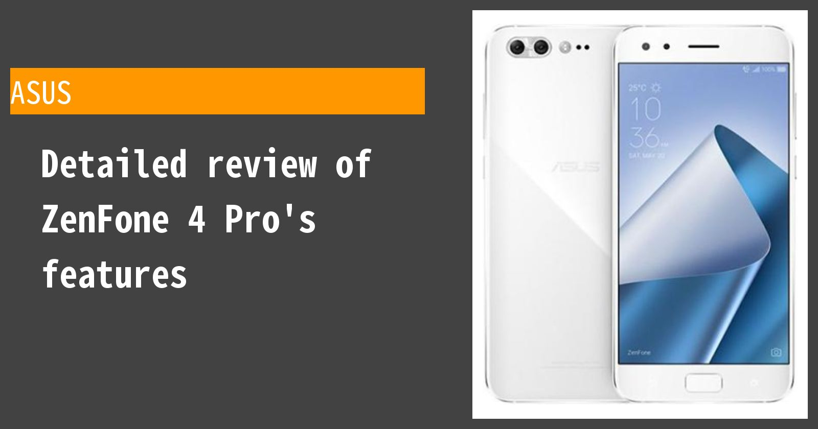 Detailed review of ZenFone 4 Pro's features