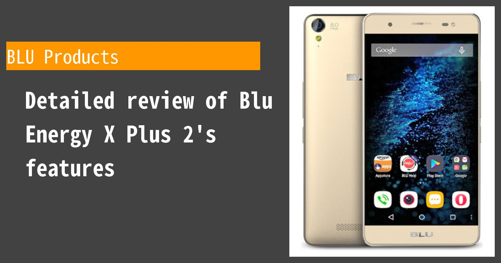 Detailed review of Blu Energy X Plus 2's features