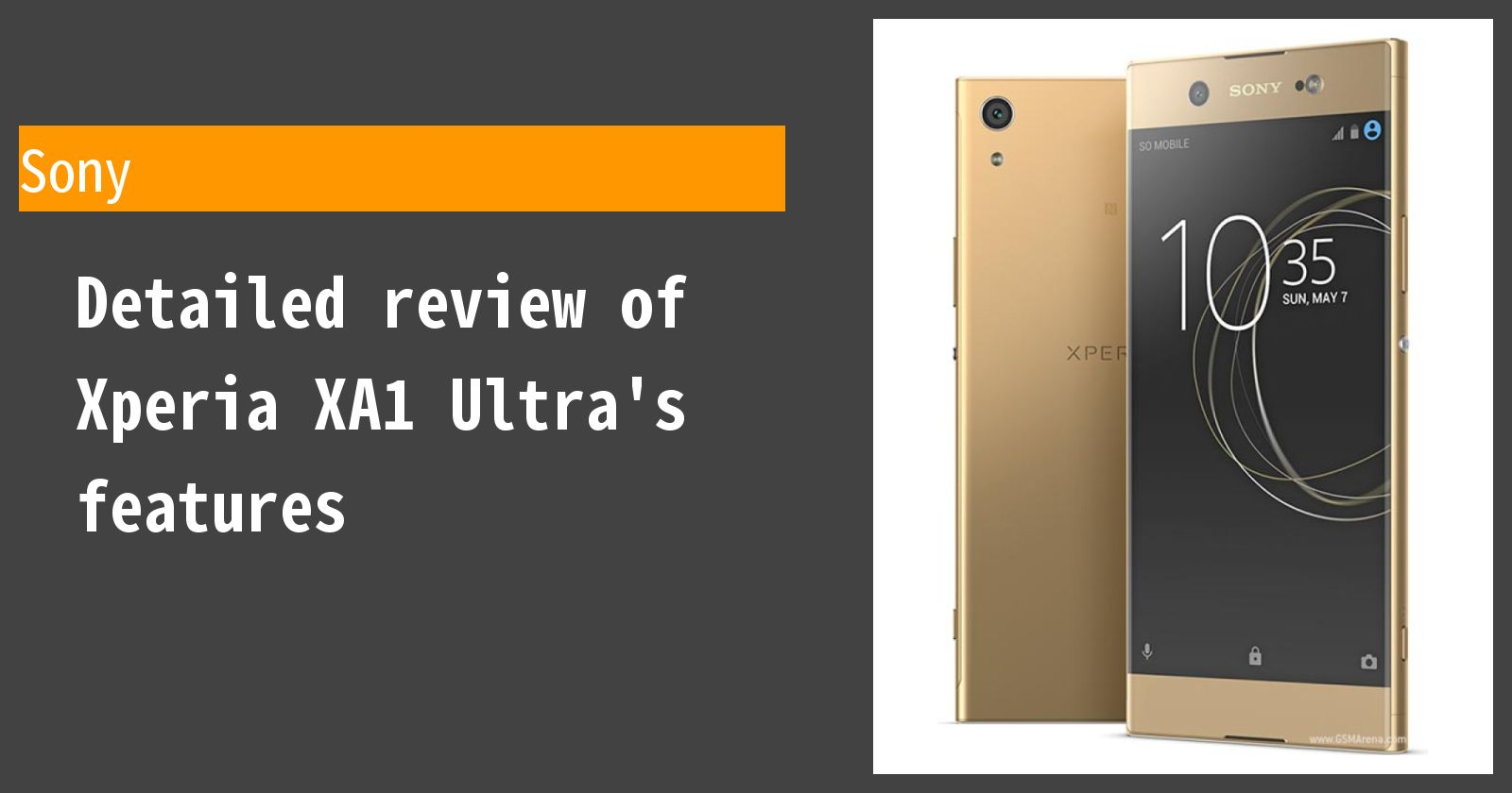Detailed review of Xperia XA1 Ultra's features