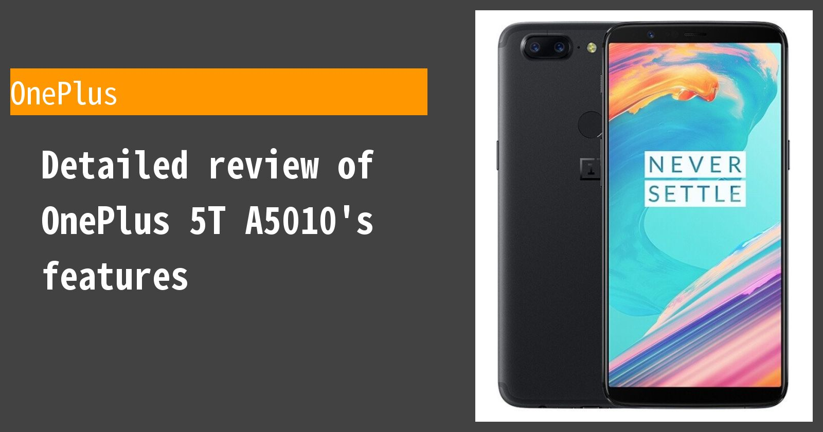 Detailed review of OnePlus 5T A5010's features