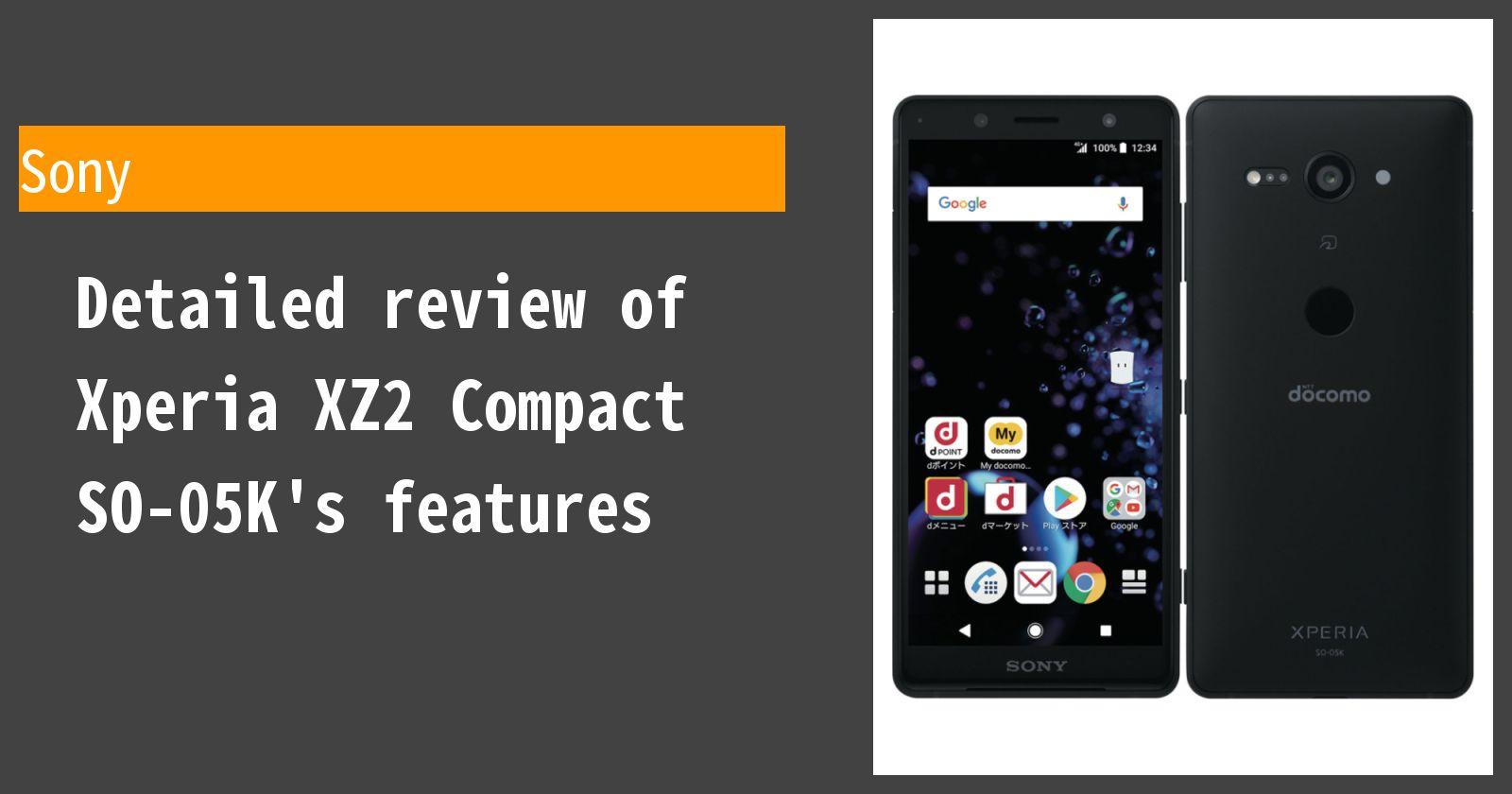 Detailed review of Xperia XZ2 Compact SO-05K docomo's features