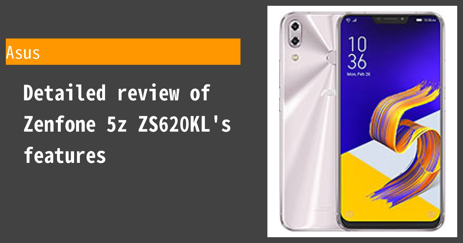 Detailed review of Zenfone 5z ZS620KL's features