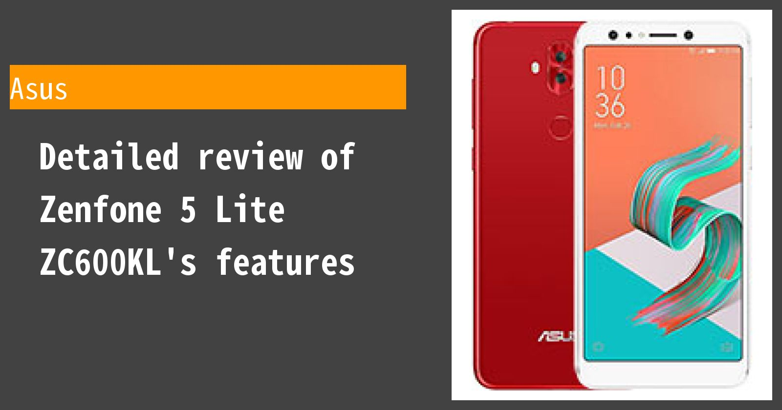 Detailed review of Zenfone 5 Lite ZC600KL's features