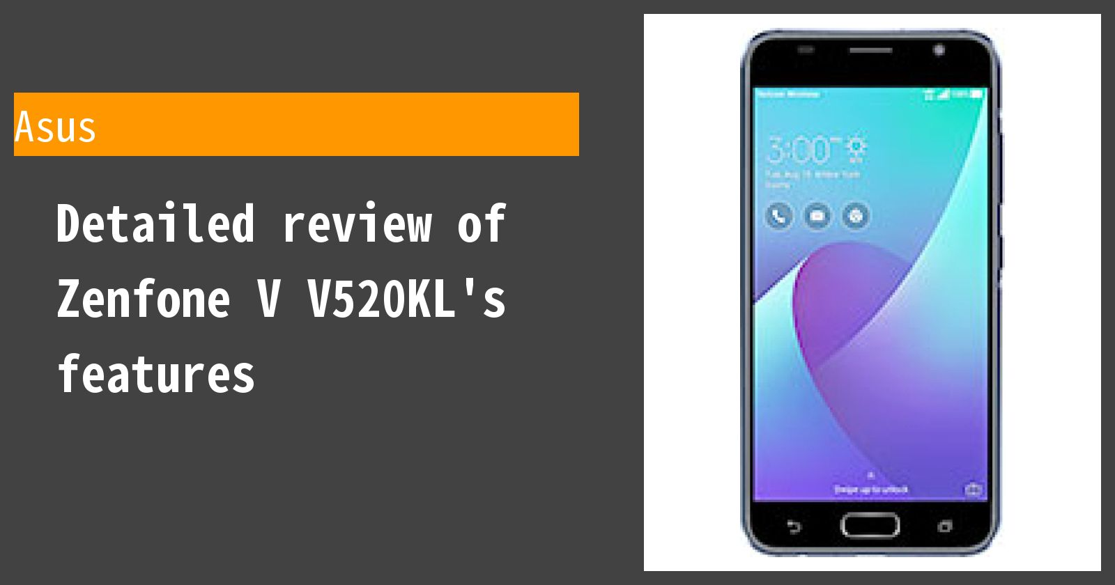 Detailed review of Zenfone V V520KL's features