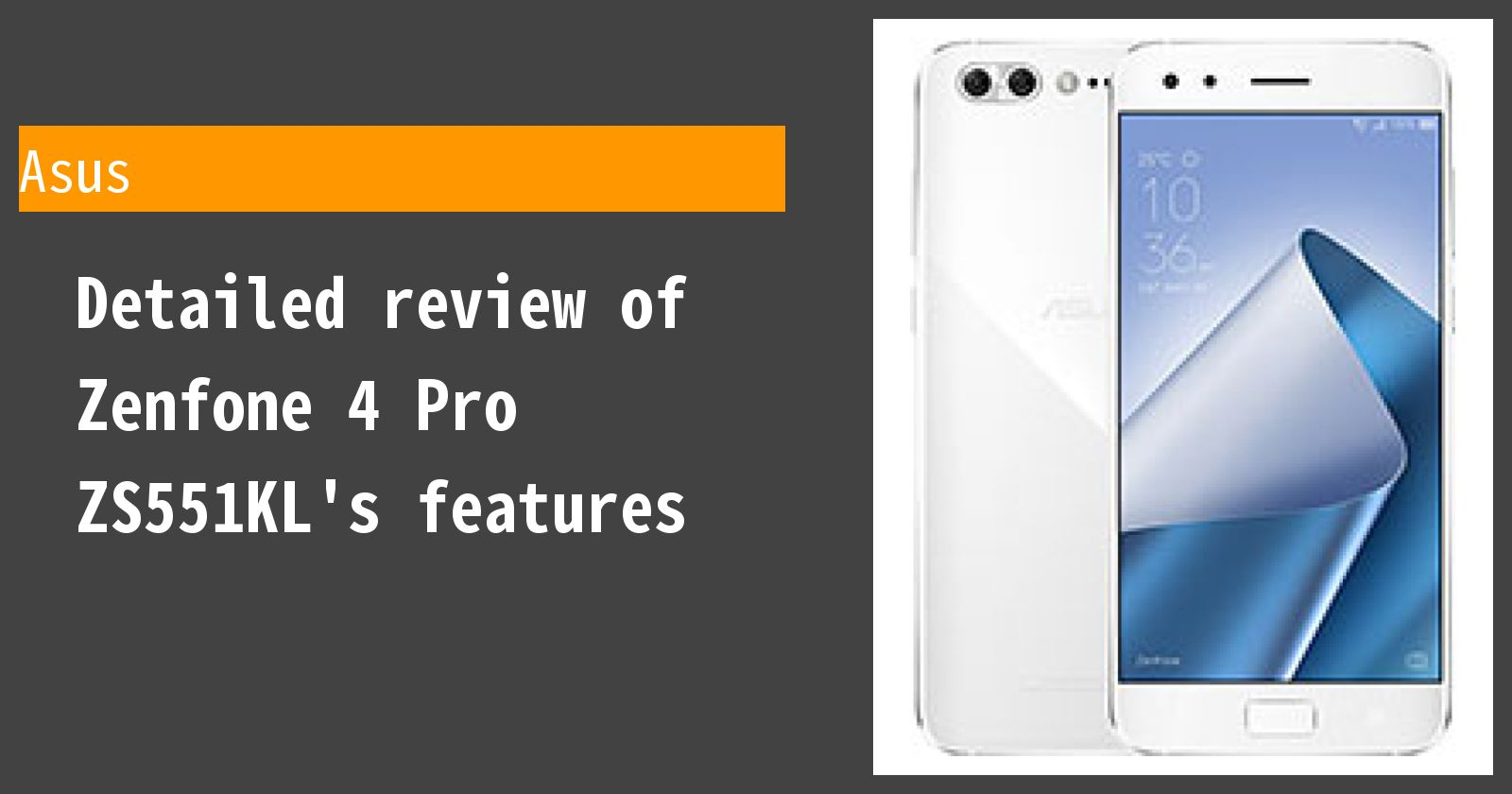 Detailed review of Zenfone 4 Pro ZS551KL's features