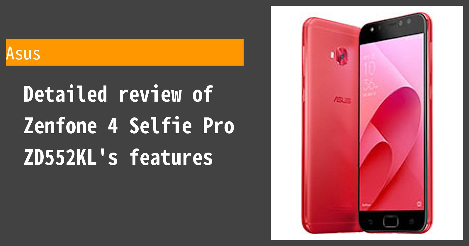 Detailed review of Zenfone 4 Selfie Pro ZD552KL's features