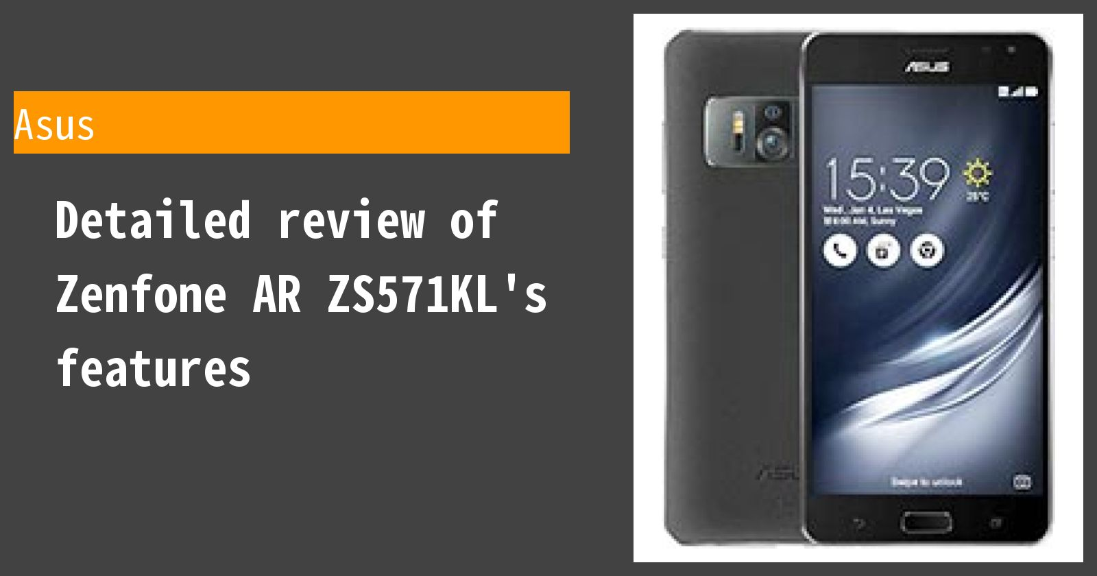Detailed review of Zenfone AR ZS571KL's features