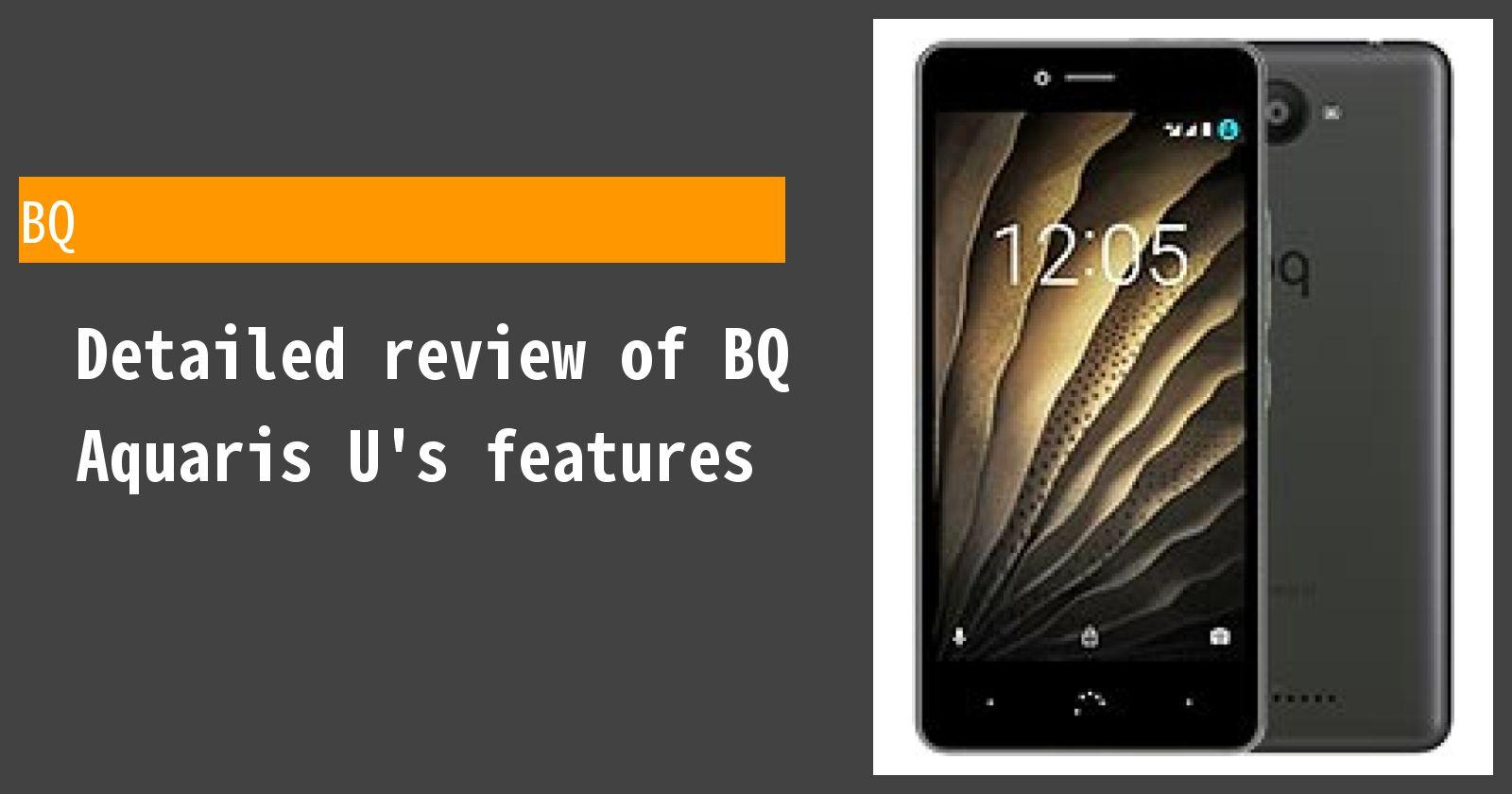 Detailed review of BQ Aquaris U's features
