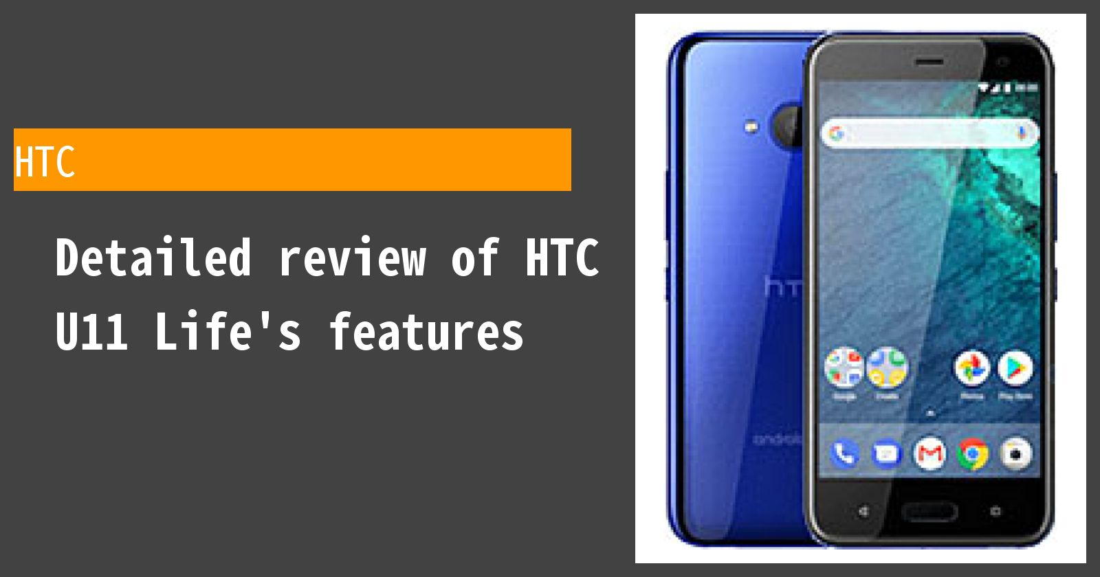 Detailed review of HTC U11 Life's features